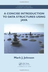 A Concise Introduction to Data Structures using Java (Chapman & Hall/CRC Textbooks in Computing)