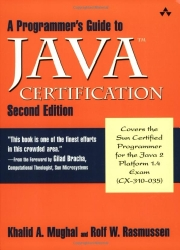 A Programmer's Guide to Java¿ Certification: A Comprehensive Primer (2nd Edition)