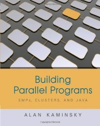 Building Parallel Programs: SMPs, Clusters & Java (Advanced Topics)