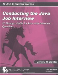 Conducting the Java Job Interview: IT Manager Guide for Java with Interview Questions (IT Job Interview series)