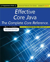 Effective Core Java, The Complete Core Reference: Advanced Features (Core Series) Updated To Java 8.