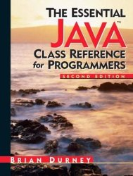 Essential Java Class Reference for Programmers, The (2nd Edition) (Essential (Prentice Hall))