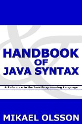 Handbook of Java Syntax: A Reference to the Java Programming Language