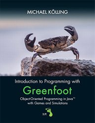 Introduction to Programming with Greenfoot: Object-Oriented Programming in Java with Games and Simulations (2nd Edition)