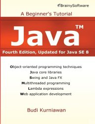 Java: A Beginner's Tutorial, Updated for Java SE 8