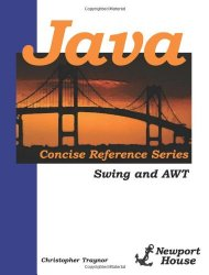 Java Concise Reference Series: Swing And AWT