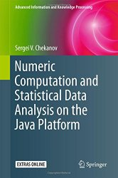 Numeric Computation and Statistical Data Analysis on the Java Platform (Advanced Information and Knowledge Processing)