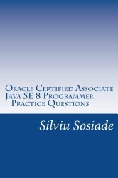 Oracle Certified Associate Java SE 8 Programmer ? Practice Questions