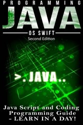 Programming JAVA: JavaScript, Coding: Programming Guide: LEARN IN A DAY!