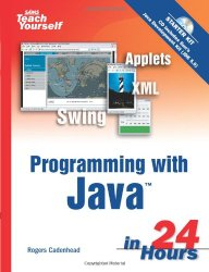 Sams Teach Yourself Programming with Java in 24 Hours (4th Edition)