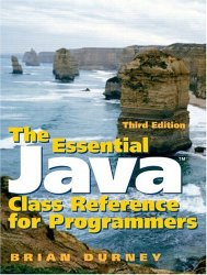 The Essential Java Class Reference for Programmers (3rd Edition)
