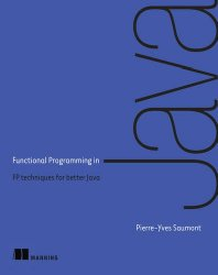 Functional Programming in Java: How to improve your Java programs using functional techniques