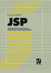 JSP: Einführung in die Methode des Jackson Structured Programming (German Edition)