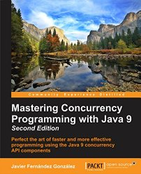 Mastering Concurrency Programming with Java 9 – Second Edition