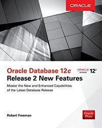 Oracle Database 12c Release 2 New Features (Oracle Press)