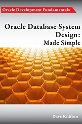 Oracle Database System Design: Made Simple