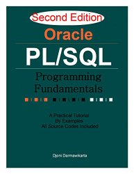 Oracle PL/SQL Programming Fundamentals 2nd Edition: A Practical Tutorial by Examples