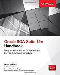 Oracle SOA Suite 12c Handbook (Oracle Press)