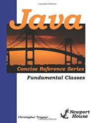 Java Concise Reference Series: Fundamental Classes