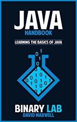 Java Handbook: Learning The Basics Of JAVA Programming (Computer Science Programming) (PROGRAMMING FOR BEGINNERS)