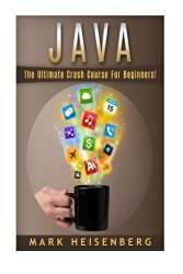 Java: The Ultimate Crash Course For Beginners!