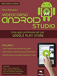 Android Studio Videocorso. Volume 5 (Italian Edition)