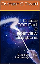Oracle DBA Part 2 Interview Questions: Oracle DBA Part 2 Interview Questions