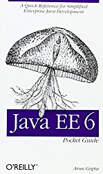 Java EE 6 Pocket Guide: A Quick Reference for Simplified Enterprise Java Development