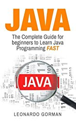 Java: The Complete Guide for Beginners to Learn Java Programming FAST (java, java for beginners, java programming for beginners, java programming, … crash course, java workbook, java handbook)
