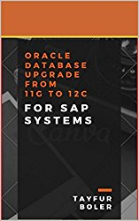 ORACLE DATABASE UPGRADE FROM 11G TO 12C FOR SAP SYSTEMS