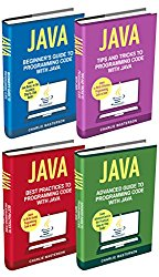 Java: 4 Books in 1: Beginner's Guide + Tips and Tricks + Best Practices + Advanced Guide to Programming Code with Java (Java, Python, JavaScript, Code, … Programming, Computer Programming)