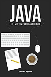 Java: The Beginners Guide for every non-programmer which will attend you trough your learning process