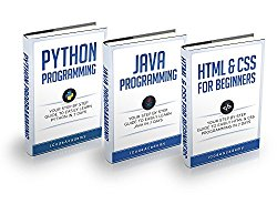 Programming: For Beginners: 3 Manuscripts in 1 Bundle – Python For Beginners, Java Programming and Html & CSS For Beginners –