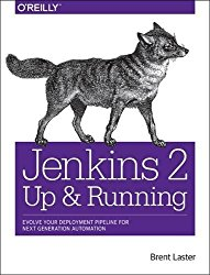 Jenkins 2: Up and Running: Evolve Your Deployment Pipeline for Next Generation Automation