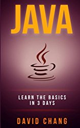 java: Learn Java in 3 Days! (David Chang – Programming) (Volume 3)