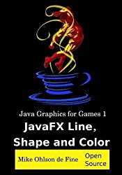 JavaGraphics for Games 1: JavaFX Line, Shape and Color (Volume 1)