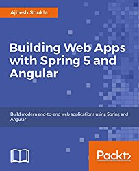 Building Web Apps with Spring 5 and Angular
