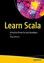 Learn Scala: A Practical Primer for Java Developers