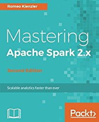Mastering Apache Spark 2.x – Second Edition