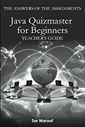 The answers of the assignments of Java quizmaster for beginners: Teacher's Guide (Volume 2)