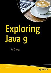 Exploring Java 9: Build Modularized Applications in Java