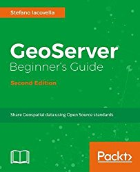 GeoServer Beginner's Guide – Second Edition
