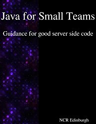 Java for Small Teams – Guidance for good server side code