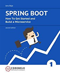 Spring Boot: How To Get Started and Build a Microservice – Second Edition (Brief books for developers) (Volume 1)