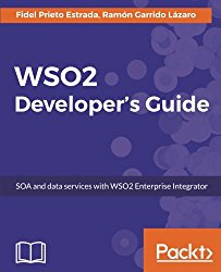WSO2 Developer's Guide: SOA and data services with WSO2 Enterprise Integrator