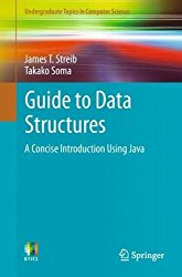 Guide to Data Structures: A Concise Introduction Using Java (Undergraduate Topics in Computer Science)