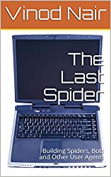 The Last Spider: Building Spiders, Bots and Other User Agents