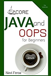 JAVA and OOPS for beginners: Basics with examples (learn in an instant)
