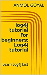 log4j tutorial for beginners: Log4j tutorial: Learn Log4j fast