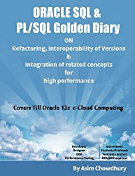 ORACLE SQL & PL/SQL Golden Diary: Refactoring, Interoperability of Versions & Integration of related concepts for High Performance